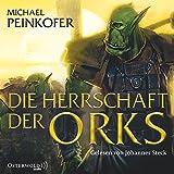 Die Herrschaft der Orks: 8 CDs (Die Orks, Band 4)