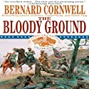 The Bloody Ground: Nathaniel Starbuck Chronicles, Book IV (       UNABRIDGED) by Bernard Cornwell Narrated by Grover Gardner