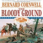 Bloody Ground: Nathaniel Starbuck Chronicles, Book IV (       UNABRIDGED) by Bernard Cornwell Narrated by Grover Gardner