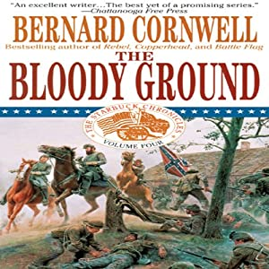 Bloody Ground: Nathaniel Starbuck Chronicles, Book IV | [Bernard Cornwell]