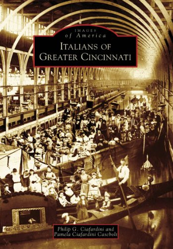 Italians Of Greater Cincinnati (Images Of America: Ohio)