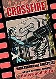 Crossfire Volume 1: Hollywood Hero (v. 1) (0975395815) by Evanier, Mark
