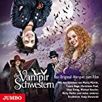 Die Vampirschwestern (Die Vampirschwestern - Filmhörspiel 1) | Franziska Gehm