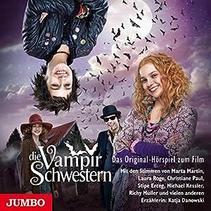 Die Vampirschwestern: Das Original-Hörspiel zum Film (       ungekürzt) von Franziska Gehm Gesprochen von: Marta Martin, Laura Roge, Christiane Paul