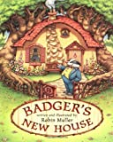 Badger's New House (0805063838) by Muller, Robin