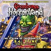 Goosebumps HorrorLand #4: The Scream of the Haunted Mask | [R.L. Stine]