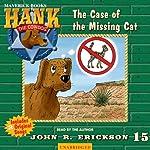 The Case of the Missing Cat: Hank the Cowdog | John R. Erickson