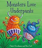 Monsters Love Underpants Claire Freedman