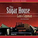 The Sugar House: A Tess Monaghan Mystery (       UNABRIDGED) by Laura Lippman Narrated by Barbara Rosenblat