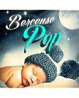 Berceuse Pop (25 tubes interprétés en berceuses pour la sieste de bébé)