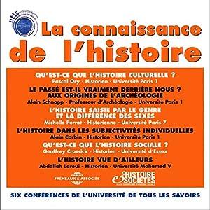 La connaissance de l'histoire 6 conférences de l'Université de Tous Les Savoirs, sous la direction d'Yves Michaud. Rede