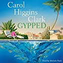 Gypped: A Reagan Reilly Mystery (       UNABRIDGED) by Carol Higgins Clark Narrated by Michele Pawk