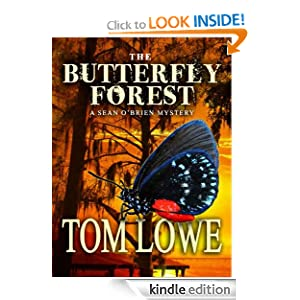 FREE KINDLE BOOK: The Butterfly Forest (Mystery/Thriller), by Tom Lowe. Publisher: Kingsbridge; 3 edition (October 20, 2011)