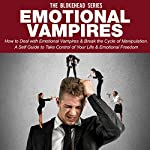 Emotional Vampires: How to Deal with Emotional Vampires & Break the Cycle of Manipulation |  The Blokehead