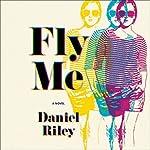 Fly Me | Daniel Riley