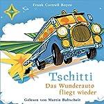 Tschitti: Das Wunderauto fliegt wieder | Frank Cottrell Boyce