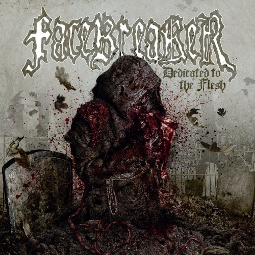 Dedicated to the Flesh by FACEBREAKER (2013-08-20)