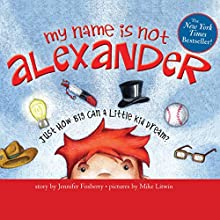 My Name Is Not Alexander Audiobook by Jennifer Fosberry Narrated by Chris Patton