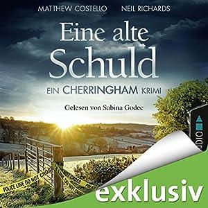 Eine alte Schuld: Ein Cherringham-Krimi Hörbuch von Matthew Costello, Neil Richards Gesprochen von: Sabina Godec