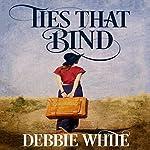 Ties That Bind | Debbie White