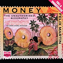 Money: The Unauthorised Biography (       UNABRIDGED) by Felix Martin Narrated by Jonathan Keeble