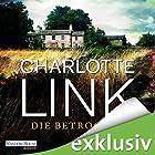 Die Betrogene (       ungekürzt) von Charlotte Link Gesprochen von: Claudia Michelsen