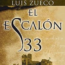 El escalón 33 Audiobook by Luis Zueco Narrated by Jesús Ramos Gallego, Bea Rebollo Crespo
