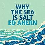 Why the Sea Is Salt | Ed Ahern