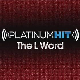 Platinum Hit: The L Word