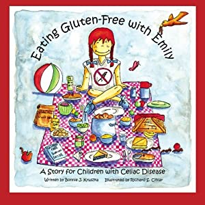 Eating Gluten-Free with Emily: A Story for Children with Celiac Disease by BookSurge Publishing