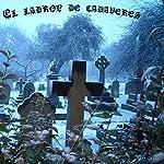 El ladrón de cadáveres [The Body Snatcher] | Robert Louis Stevenson