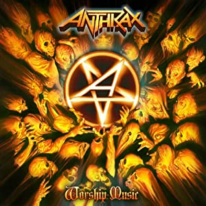 Worship Music: Anthrax