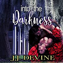Into the Darkness Audiobook by J.J. Devine Narrated by Chiquito Joaquim Crasto