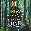 The Loner: Wyoming Series, Book 7 Audiobook by Lindsay McKenna Narrated by Anthony Haden Salerno