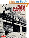 Early Japanese Railways 1853-1914: En...