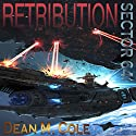 Retribution: Sector 64, Book Two Audiobook by Dean M. Cole Narrated by Mike Ortego