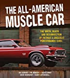 The All-American Muscle Car: The Birth, Death and Resurrection of Detroit's Greatest Performance Cars