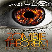 Zombie Theorem: The Siege, Book Two | James Wallace