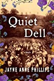 Quiet Dell: A Novel (1439172536) by Phillips, Jayne Anne