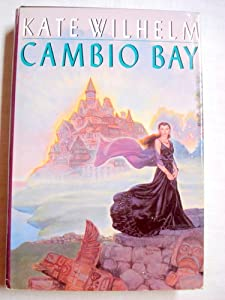 Cambio Bay by Kate Wilhelm