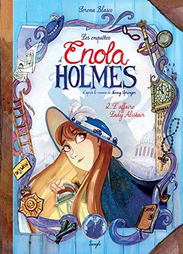 Les enquêtes d'Enola Holmes, Tome 2 : L'Affaire Lady Alister