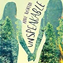 Unspeakable (       UNABRIDGED) by Abbie Rushton Narrated by Madeleine Leslay