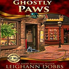 Ghostly Paws: Mystic Notch Cozy Mystery Series, Book 1 Audiobook by Leighann Dobbs Narrated by Elisabeth Rodgers