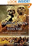 Gladstone, Gordon and the Sudan Wars:...