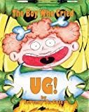 img - for The Boy Who Cried Ug! book / textbook / text book