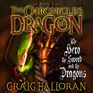 The Chronicles of Dragon: The Hero, the Sword and the Dragons Audiobook