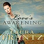 Love's Awakening: Ballantyne Legacy, Book 2   Laura Frantz