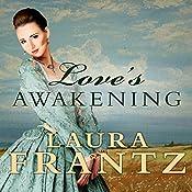 Love's Awakening: Ballantyne Legacy, Book 2 | Laura Frantz