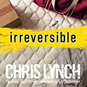 Irreversible | Chris Lynch