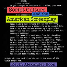 Script Culture and the American Screenplay: Contemporary Approaches to Film and Media Series | Livre audio Auteur(s) : Kevin Alexander Boon Narrateur(s) : Emil N Gallina